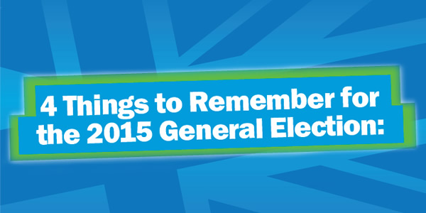 Four Things to Remember for the 2015 General Election